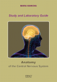 Study and Laboratory Guide. Anatomy of the Central Nervous System - Notebook